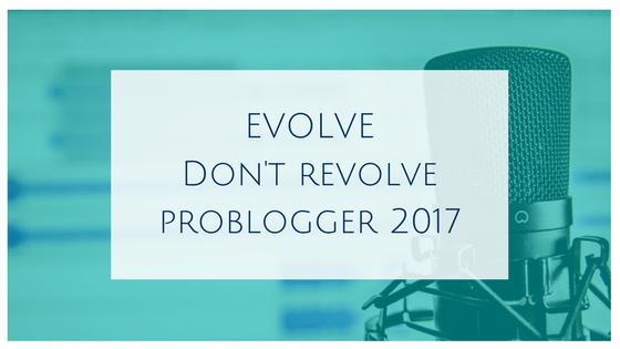 Evolve ProBlogger 2017