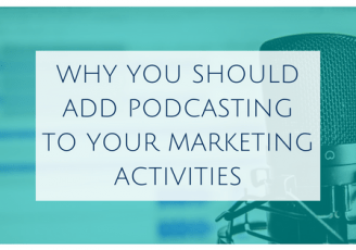 Why you should add podcasting to your marketing activities