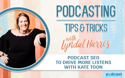 Podcast SEO to drive more listens with Kate Toon | Episode 4