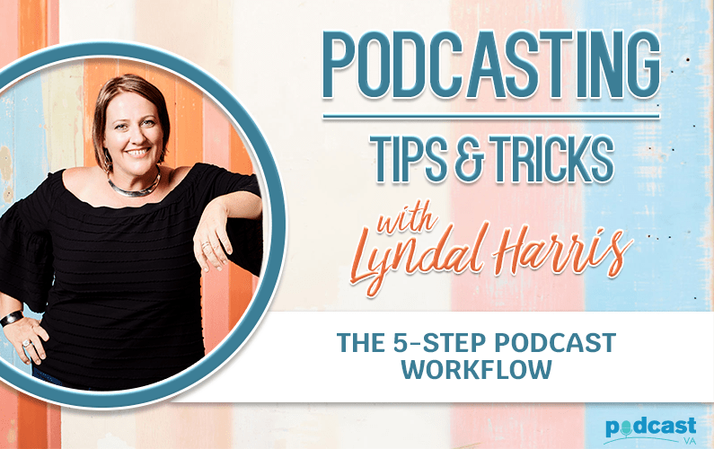 The 5-step podcast workflow