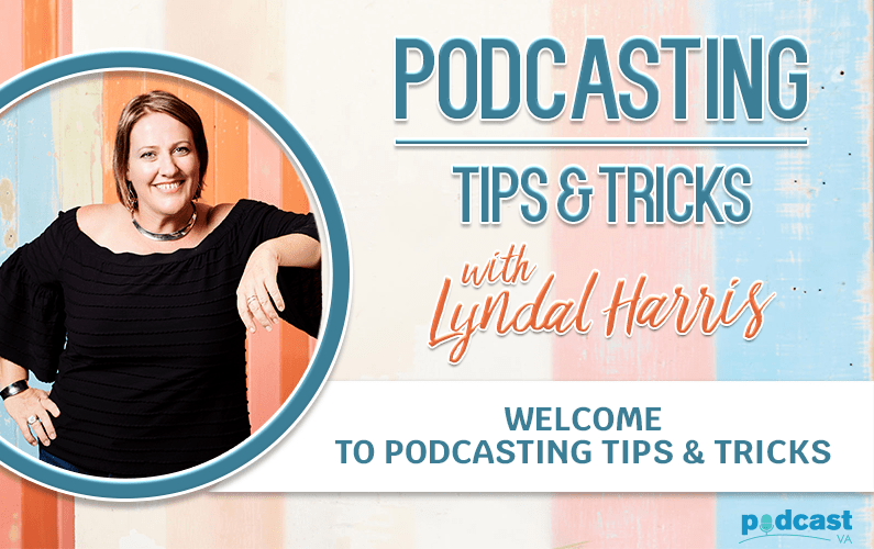 Welcome to Podcasting Tips & Tricks