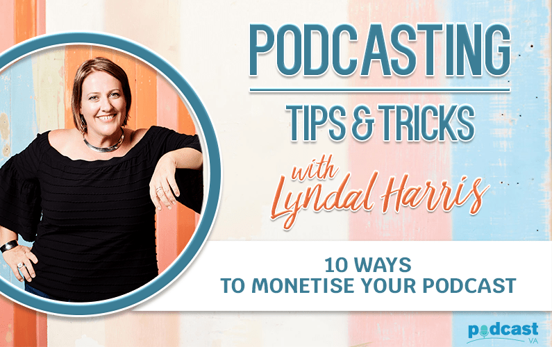 10 Ways to monetise your podcast
