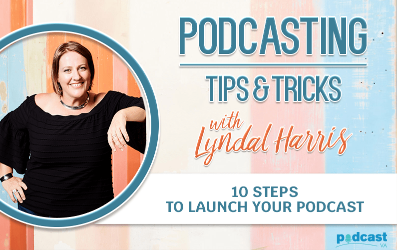 10-Steps-to-Launch-your-Podcast