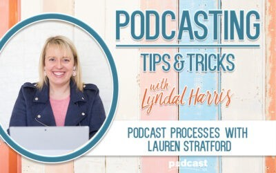 Podcast Processes with Lauren Stratford | Episode 26